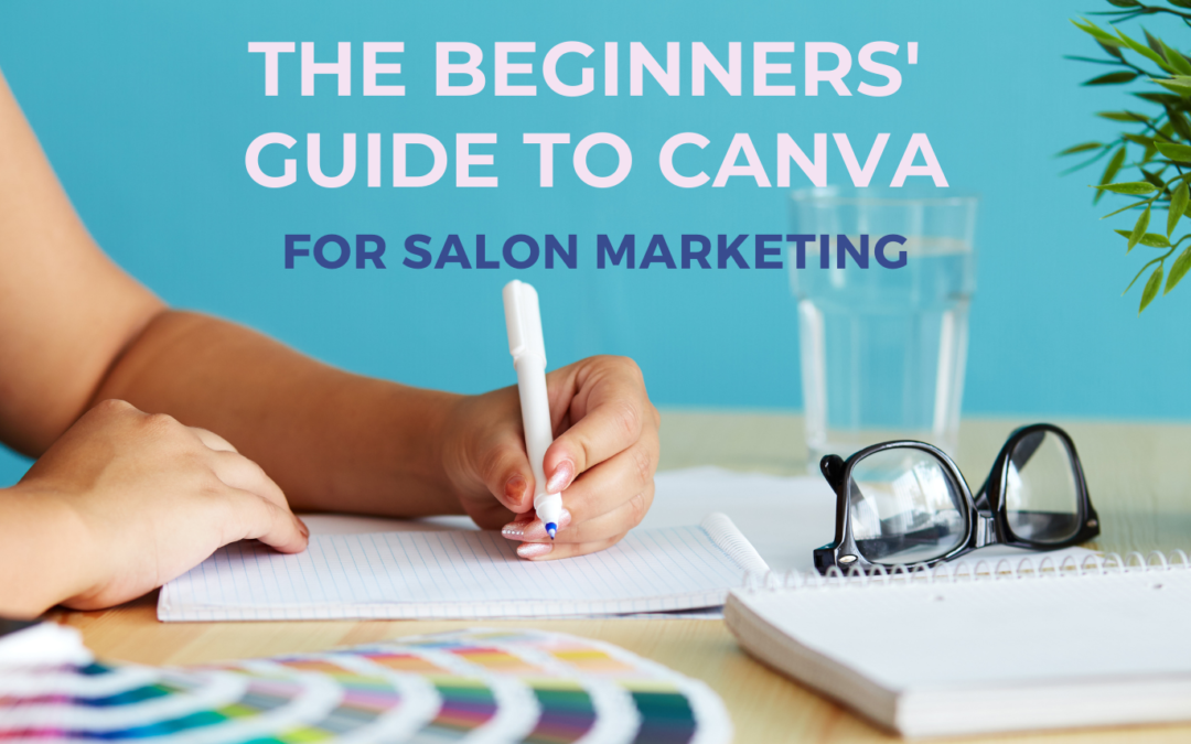 The beginners' guide to Canva for salon marketing