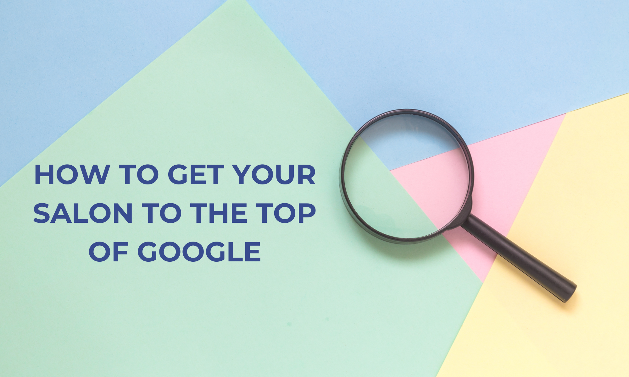 How to get your salon website to the top of Google